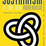 """Sustainist Manifesto"" - launching the word ""sustainism"" in 2010."